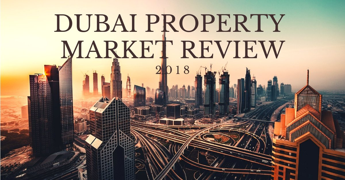 Property Market Review: How Did Dubai Real Estate Fair in 2018?
